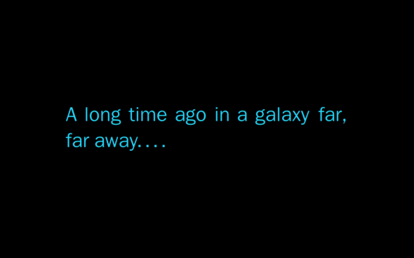 Star Wars - A long time ago in a galaxy far far away